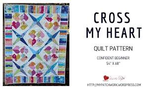 Cross my heart quilt pattern - video tutorial