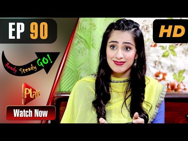 Ready Steady Go - Episode 90 | Play Tv Dramas | Parveen Akbar, Shafqat Khan | Pakistani Drama
