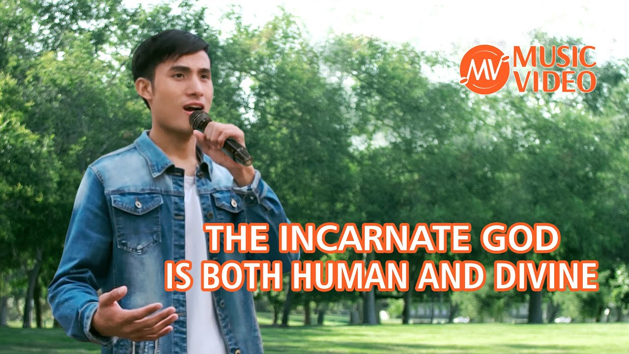 """2021 English Christian Song   """"The Incarnate God Is Both Human and Divine"""""""