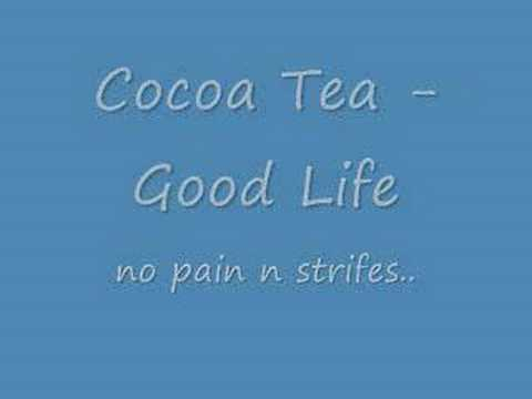 Cocoa Tea - Good Life