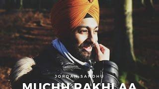 BHANGRA || MUCHH RAKHI AA || JORDAN SANDHU
