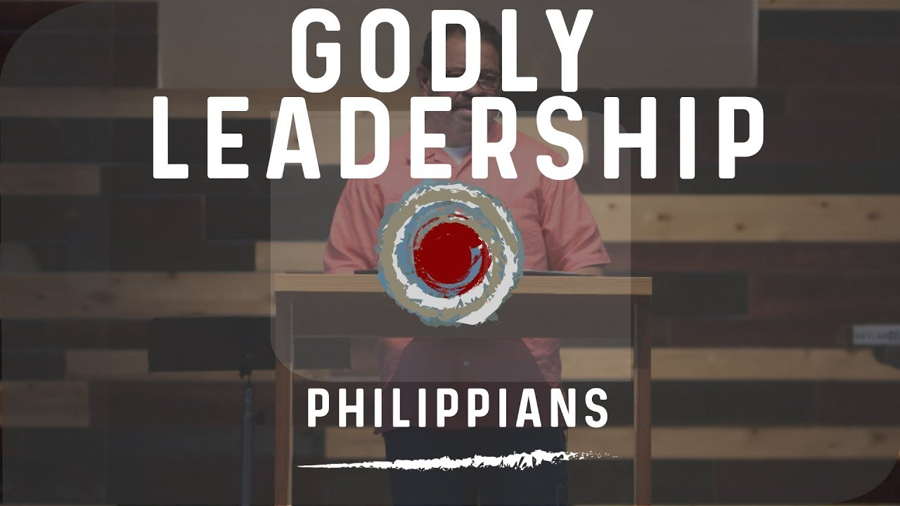 Godly Leadership | Phil  1:1-2 | EXPOSITORY SERMON