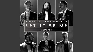 Let It Be Me  Steve Aoki Remix