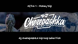 Afta-1 - Honey Dip (speeded Up By Dj Cherepashka)