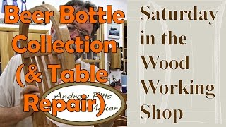 Table Repair & Beer Bottles: Saturday In The Woodworking Shop #17 With Andrew Pitts~furnituremaker