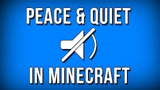 Peace and Quiet in Minecraft