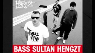 Bass Sultan Hengzt - Probs HQ
