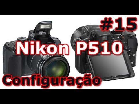 nikon coolpix p510 review configura o b sica e dicas rh youtube com Nikon P500 Nikon D500