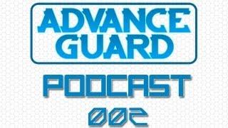 Advance Guard Podcast Episode 2