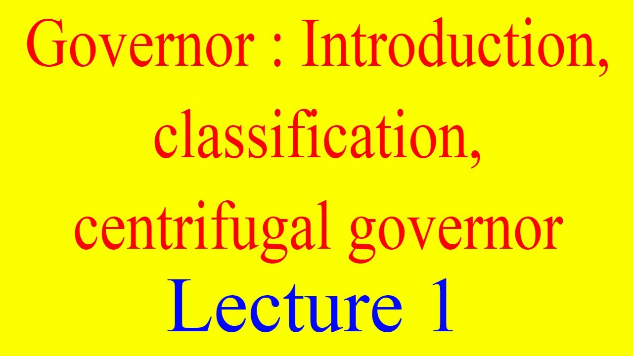 Governor : Introduction,Types,classification of governor,Centrifugal governor| Governors : Lecture 1