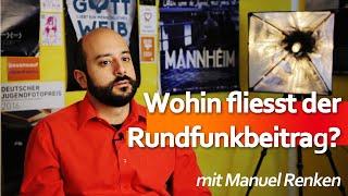 Wohin der Rundfunkbeitrag fliesst - Manuel Renken #4