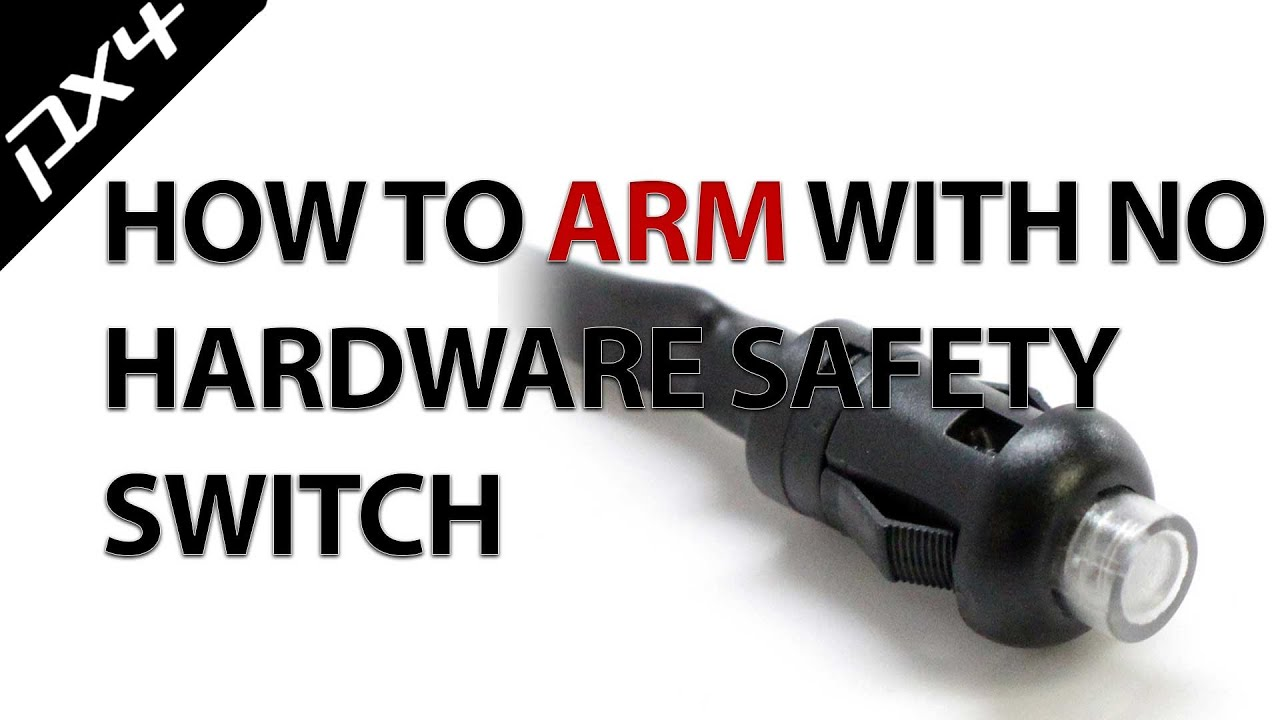 Pixhawk Servos NOT Working? - How to Arm WITHOUT a Safety Switch