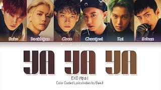 EXO 엑소 'Ya Ya Ya' | Color Coded Lyrics Han|Rom|Eng