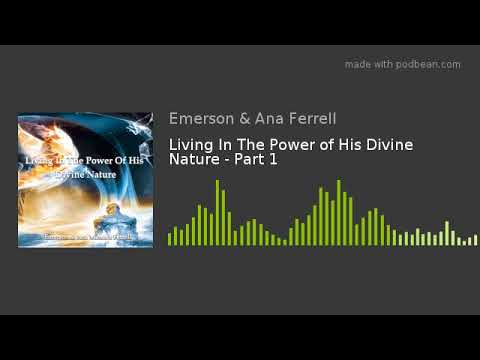 Living In The Power of His Divine Nature - Part 1