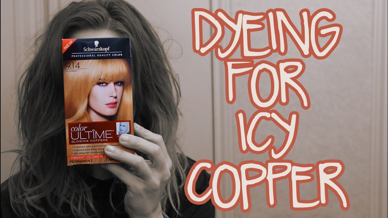 Dyeing For Schwarzkopf Icy Copper 9 14 Brightening My