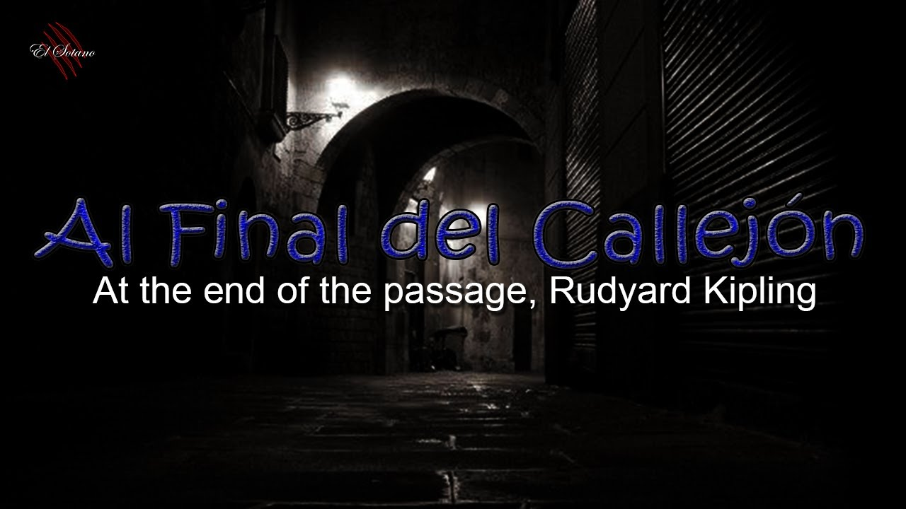 boleto Reflexión secuestrar  Al Final del Callejón - At the end of the passage, Rudyard Kipling - RELATO  DE TERROR - YouTube