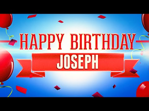 Happy Birthday Joseph