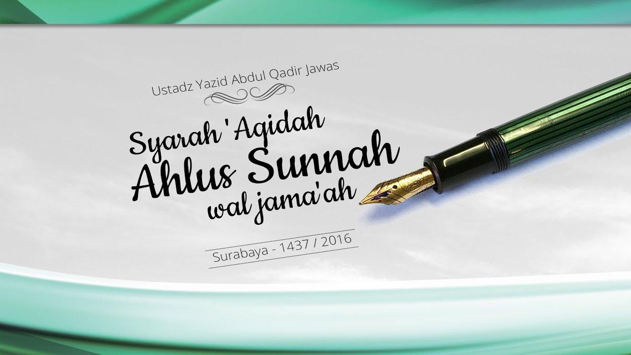 Tabligh Akbar: Syarah 'Aqidah Ahlus Sunnah wal Jama'ah - Surabaya (Ustadz Yazid Abdul Qadir Jawas)