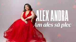 Descarca Alex Andra - Am Ales Sa Plec (Original Radio Edit)