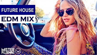 New Future House Mix - Best of EDM Music 2017