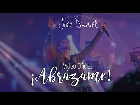 Abrázame - Jose Daniel (Video Oficial)