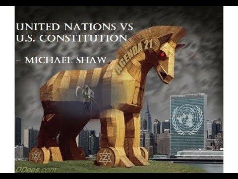 UN Agenda 21 2030 - United Nations VS U.S. Constiution - Michael Shaw Part 3