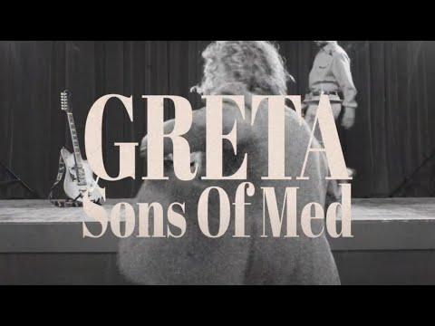 Greta - Sons Of Med