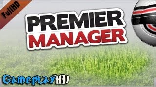 Premier Manager 2013 Gameplay (PC HD)