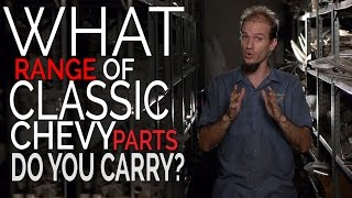 Classic Chevy Parts FAQ1: What range of classic chevy parts do you carry?