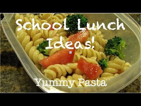 school lunch ideas quick easy pasta youtube