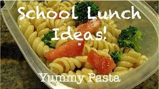 School Lunch Ideas | Quick & Easy Pasta