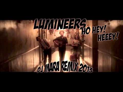 Lumineers - Ho hey! (Dj Mara remix) 2013