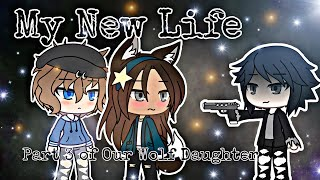 My New Life~ Original GLMM (Part 3 to Our Wolf Daughter)
