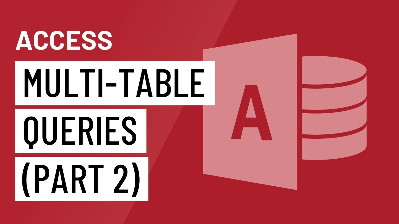 Access: Multi-Table Queries (Part 2)