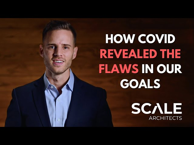What COVID Revealed About the Fundamental Flaws in Your Long term Goals