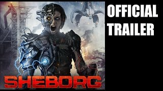 SHEBORG - OFFICIAL TRAILER Science Fiction B-Movie