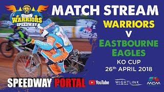Isle of Wight 'Wightlink Warriors' vs Eastbourne 'Eagles' : Knockout Cup 2nd Leg : 26/04/2018
