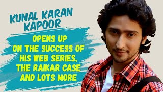 Kunal Karan Kapoor opens up on the success of his web series, The Raikar Case and lots more