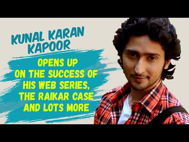 Kunal Karan Kapoor opens up on the success of his web series, The Raikar Case and lots more