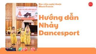 Hướng dẫn nhảy Dance Sport cho bé - Trung Tâm Music Talent