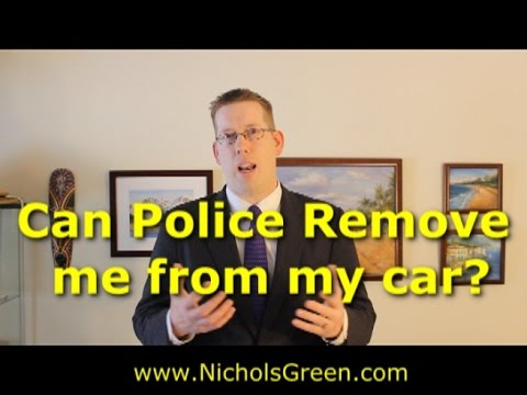 Can the police order me out of my car?