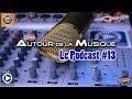 Capture de la vidéo Podcast Radio Autour De La Musique #13