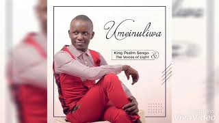 Umeinuliwa juu (Most High) by King Psalm Sengo & the voices of light
