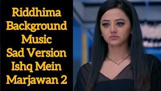 Riddhima Background Music | Sad Version | Ishq Mein Marjawan 2 | Colors | CODE NAME BADSHAH 2