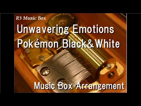 Unwavering Emotions/Pokémon Black&White [Music Box]