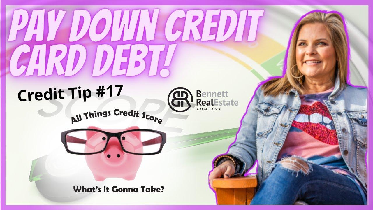 Credit Tip #17 pay down credit card debt!