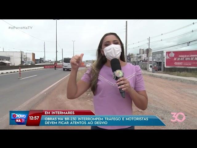 Obras na BR-230 interrompem tráfego e motoristas devem ficar atentos ao desvio  -O Povo na TV