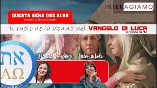 Il ruolo della donna nel Vangelo di Luca - D. Properzi e Dott.ssa V. Voli - regia Giuliano Camedda