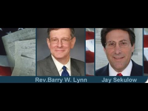 Barry Lynn vs Jay Sekulow, Church/State Separation in the 21st Century, Part 1