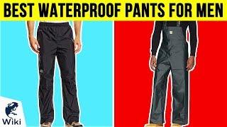 10 Best Waterproof Pants For Men 2018